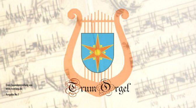 TrumOrgel – Ausgabe No1